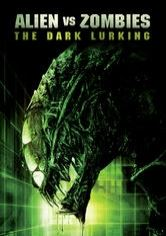 Alien vs Zombies: The Dark Lurking