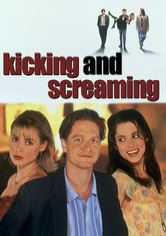 Kicking and Screaming