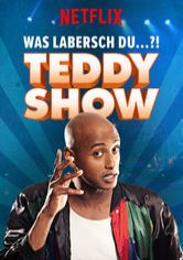 Teddy Show - Was labersch Du...?!