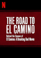 The Road to El Camino: Behind the Scenes of El Camino: A Breaking Bad Movie